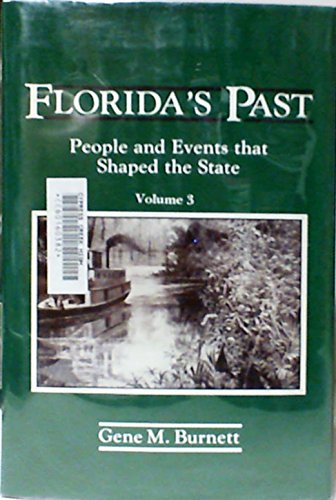 9780910923842: Florida's Past: People and Events That Shaped the State, Vol. 3