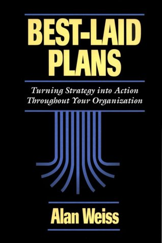 Best Laid Plans: Turning Strategy Into Action Throughout Your Organization