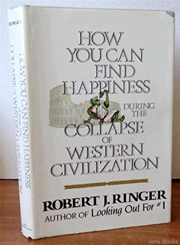 9780910933001: How you can find happiness during the collapse of Western civilization Edition: First