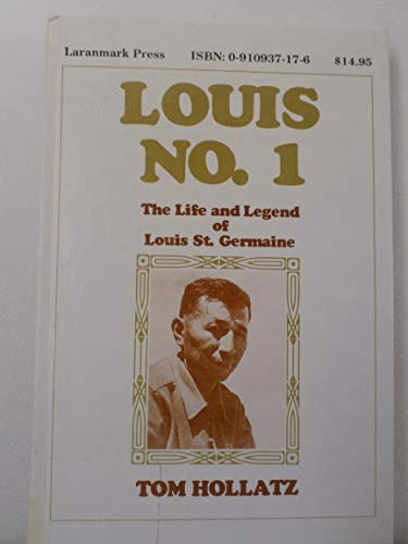 Louis No. 1: The life and legend of Louis St. Germaine: Hollatz, Tom