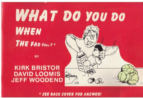 What do you do when the fad: Kirk Bristor, David