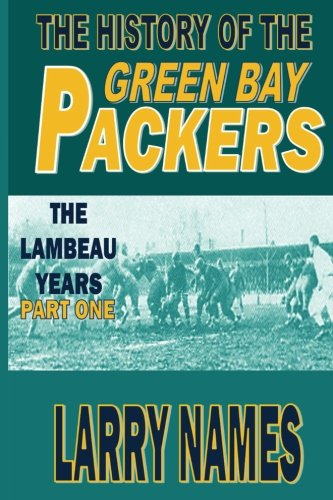 9780910937566: The History of the Green Bay Packers: The Lambeau Years - Part One