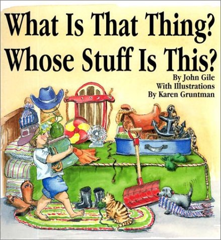 What is That Thing? Whose Stuff is: John Gile