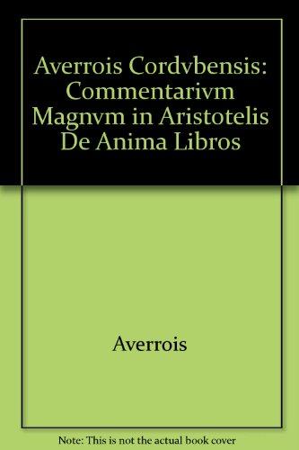 9780910956338: Averrois Cordvbensis: Commentarivm Magnvm in Aristotelis De Anima Libros