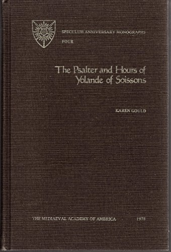 THE PSALTER AND HOURS OF YOLANDE OF SOISSONS: Gould, Karen