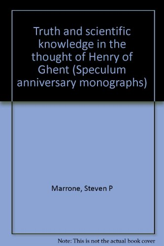 9780910956925: Truth and scientific knowledge in the thought of Henry of Ghent (Speculum anniversary monographs)