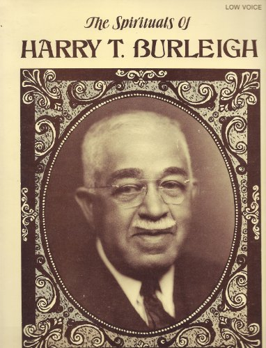 Spirituals of Harry T Burleigh Low Voice: Burleigh, Harry T
