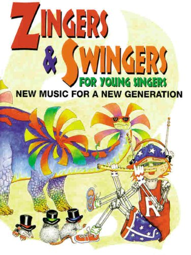 9780910957588: Zingers and Swingers for Young Singers: New Music for a New Generationng