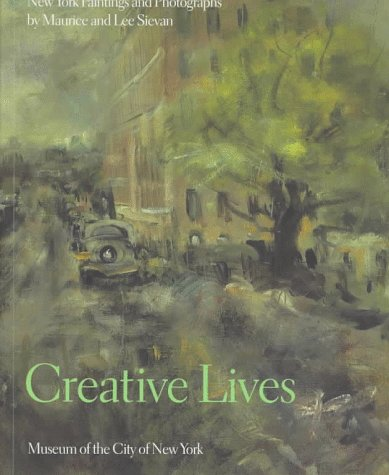 Creative Lives: New York Paintings and Photographs by Maurice and Lee Sievan (9780910961080) by Leslie Nolan; Francis V. O'Connor