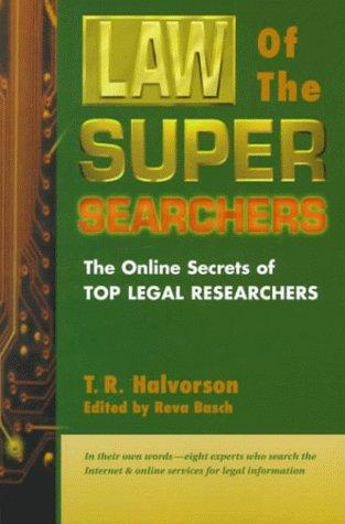 9780910965347: Law of the Super Searchers: The Online Secrets of Top Legal Researchers (Super Searchers Series)