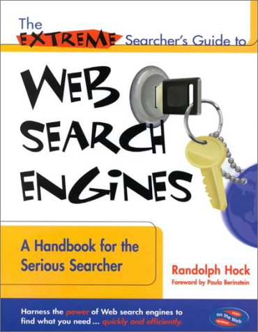 9780910965385: The Extreme Searcher's Guide to Web Search Engines: A Handbook for the Serious Searcher