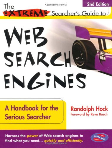 9780910965477: The Extreme Searcher's Guide to Web Search Engines: A Handbook for the Serious Searcher