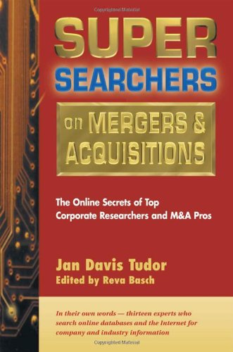 9780910965484: Super Searchers on Mergers & Acquisitions: The Online Secrets of Top Corporate Researchers and M&A Pros (Super Searchers series)