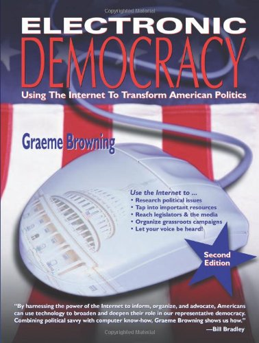 9780910965491: Electronic Democracy: Using the Internet to Transform American Politics