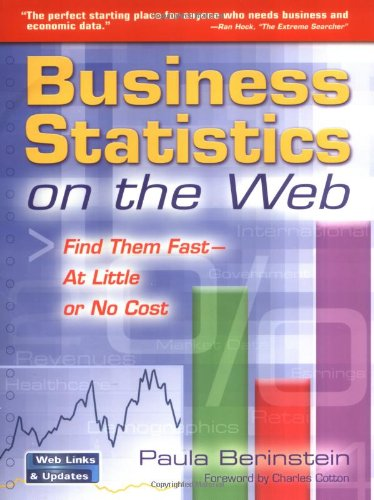 9780910965651: Business Statistics on the Web: Find Them Fast―At Little or No Cost