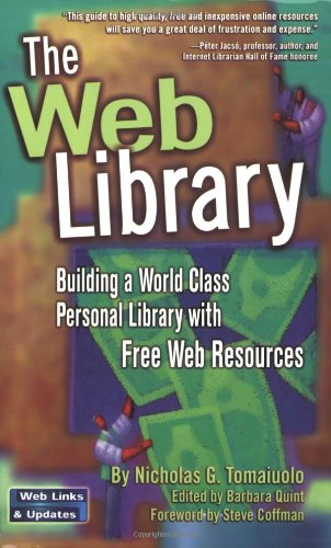 9780910965675: The Web Library: Building a World Class Personal Library with Free Web Resources