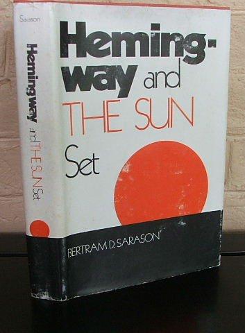 Hemingway and The Sun Set: Sarason, Bertram D.