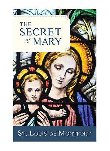 The Secret of Mary: Montfort, St. Louis De; Missionaries, Montfort