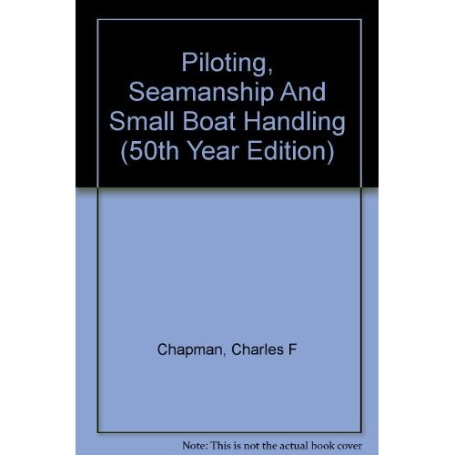 9780910990103: Piloting, Seamanship And Small Boat Handling (50th Year Edition)
