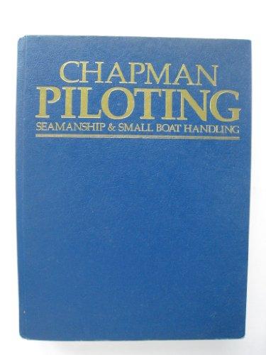 9780910990479: Chapman Piloting Seamanship and Small Boat Handling