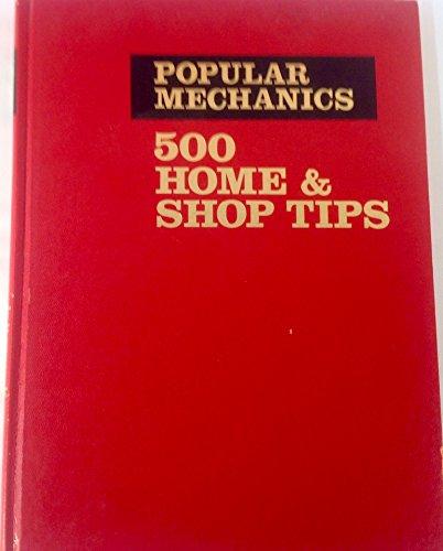 9780910990776: Popular mechanics 500 home & shop tips
