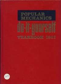 Popular Mechanics Do-It-Yourself Yearbook 1982: Hicks, Clifford B.