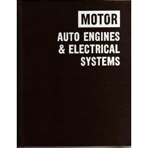 Motor Auto Engines and Electrical Systems: Harold Frederick Blanchard,