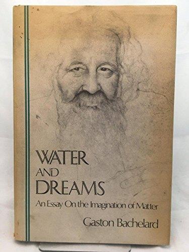 Water and dreams: An essay on the: Gaston Bachelard