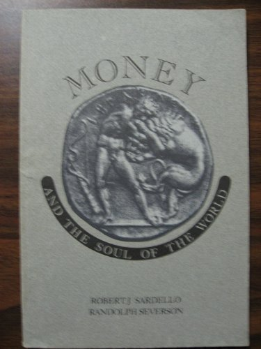 9780911005028: Money and the Soul of the World