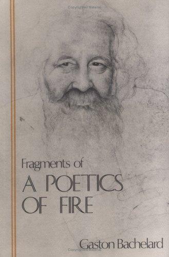 9780911005189: Fragments of a Poetics of Fire (Bachelard Translation Series)