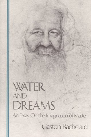 9780911005257: Water and Dreams: An Essay on the Imagination of Matter (Bachelard Translation Series)