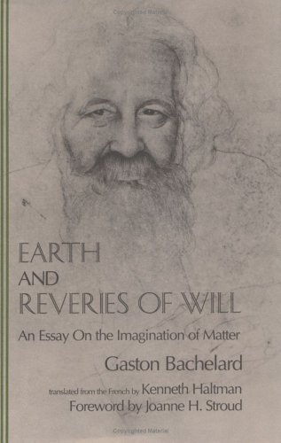 9780911005295: Earth and Reveries of Will: An Essay on the Imagination of Matter