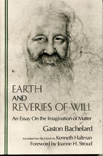 9780911005301: Earth and Reveries of Will: An Essay on the Imagination of Matter