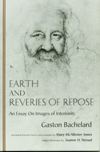 9780911005530: Earth and Reveries of Repose: An Essay on Images of Interiority