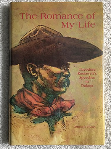 9780911007107: The Romance of My Life: Theodore Roosevelt's Speeches in Dakota
