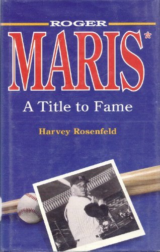 9780911007121: Roger Maris: A Title to Fame