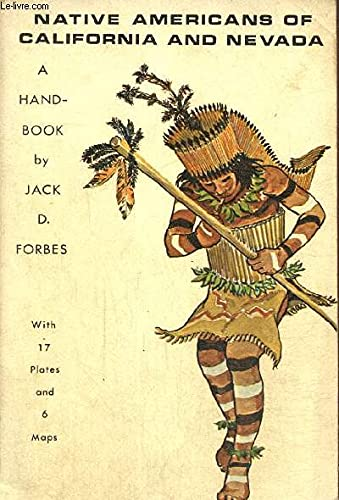 Native Americans of California and Nevada: Jack D Forbes