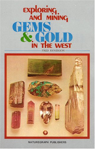 9780911010602: Exploring and Mining Gems and Gold in the West (Exploring & Mining for Gems & Gold in the West)