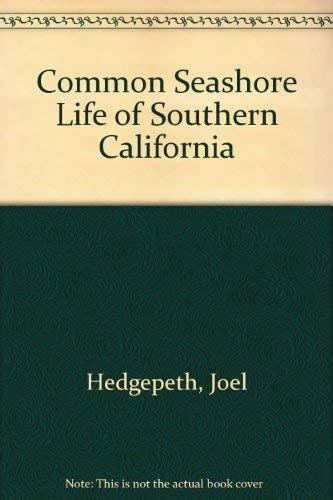 Common Seashore Life of Southern California: Hedgepeth, Joel