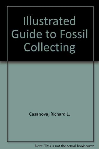 9780911010794: Illustrated Guide to Fossil Collecting