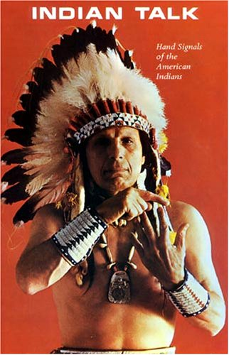 9780911010824: Indian Talk: Hand Signals of the North American Indians