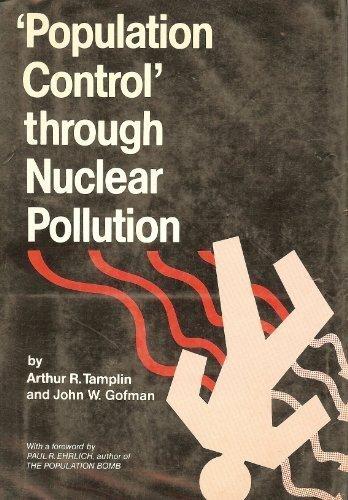 Population control through nuclear pollution,: Arthur R. Tamplin