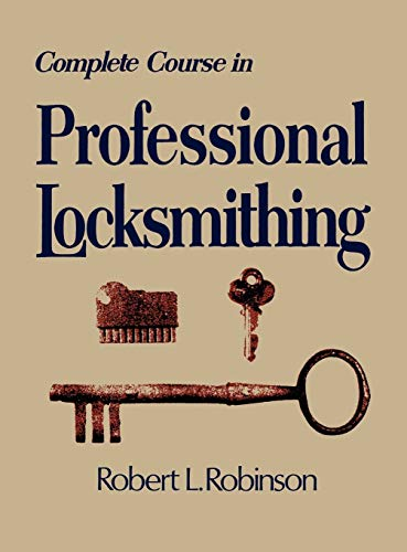 9780911012156: Complete Course in Professional Locksmithing (Professional/Technical Series,)