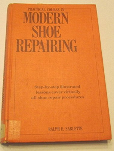 9780911012446: Practical Course in Modern Shoe Repairing