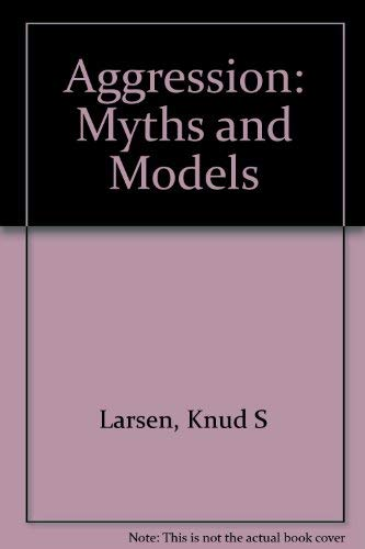 9780911012712: Aggression: Myths and Models