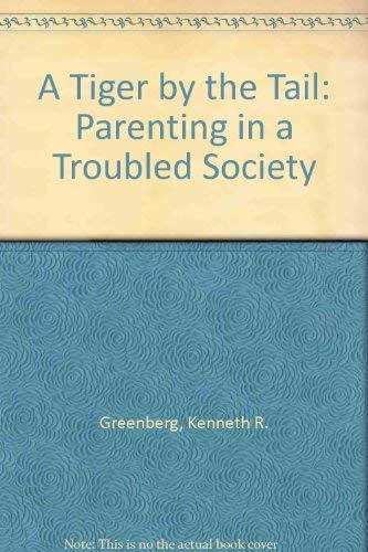 9780911012774: A Tiger by the Tail: Parenting in a Troubled Society