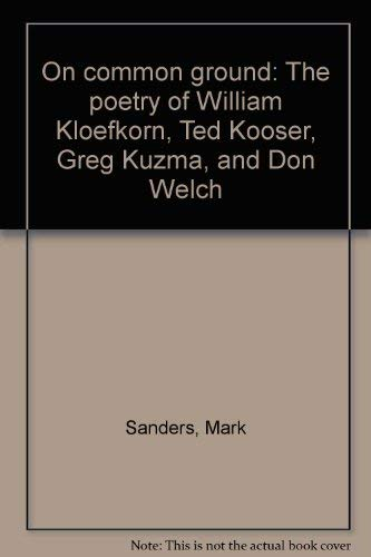 9780911015003: On common ground: The poetry of William Kloefkorn, Ted Kooser, Greg Kuzma, and Don Welch