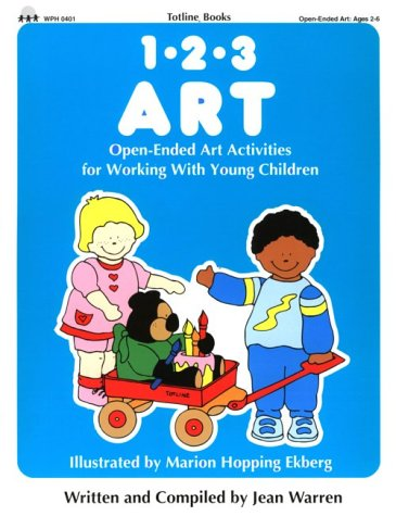 Totline 123 ART ~ Open-Ended Art Activities for Working with Young Children (1-2-3 Series): Jean ...
