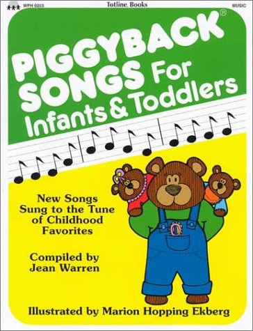 9780911019070: Piggyback Songs for Infants and Toddlers: New Songs Sung to the Tune of Childhood Favorites