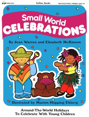 9780911019193: Totline Small World Celebrations ~ Around-The-World Holidays to Celebrate with Young Children